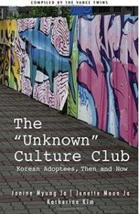 The Unknown Culture Club: Korean Adoptees Then and Now